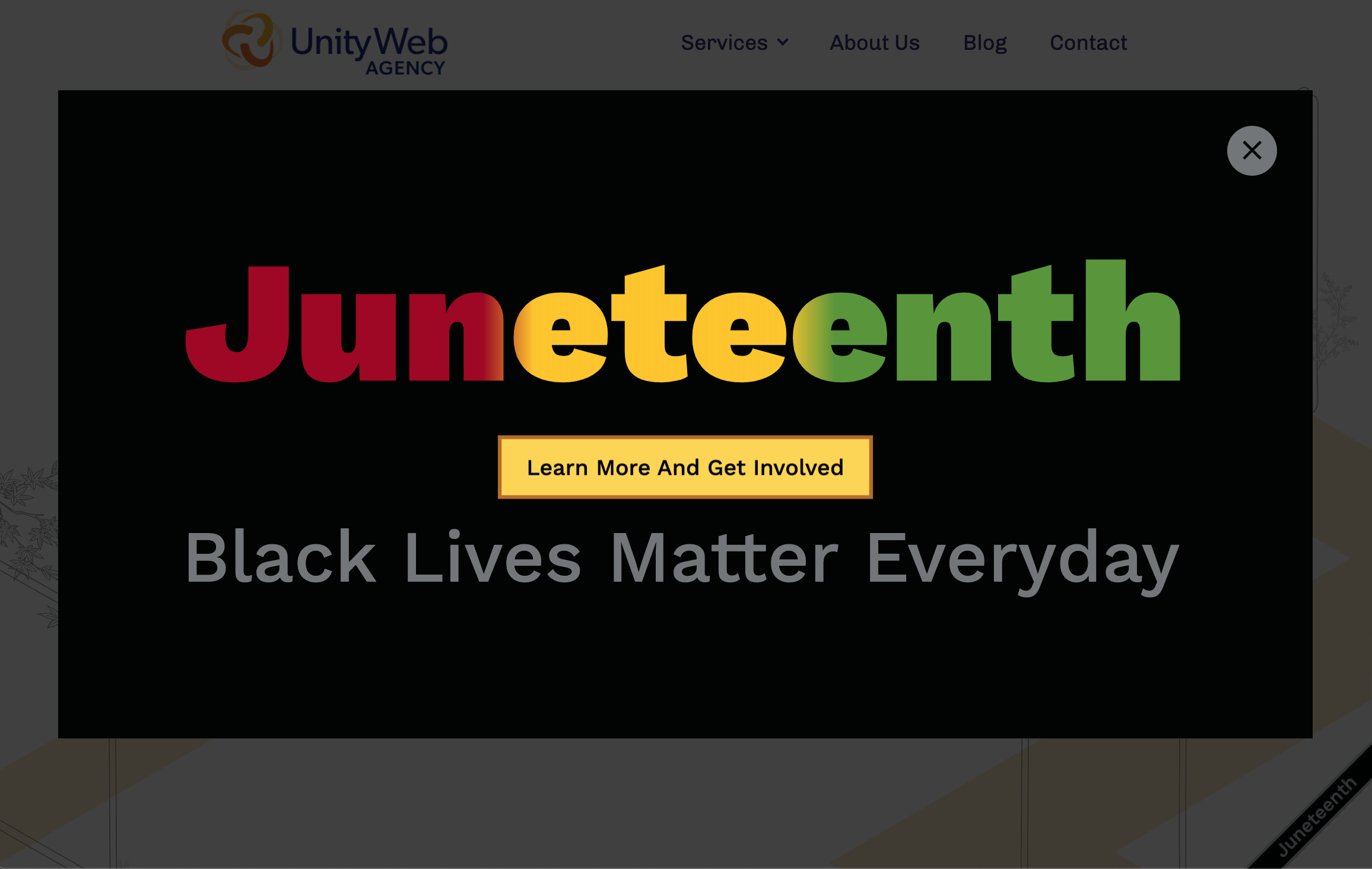 Screenshot of a modal banner on a website. Modal says Juneteenth in red, yellow, and green letters on a black background. Button says Learn More And Get Involved. Gray text below says Black Lives Matter Everyday.