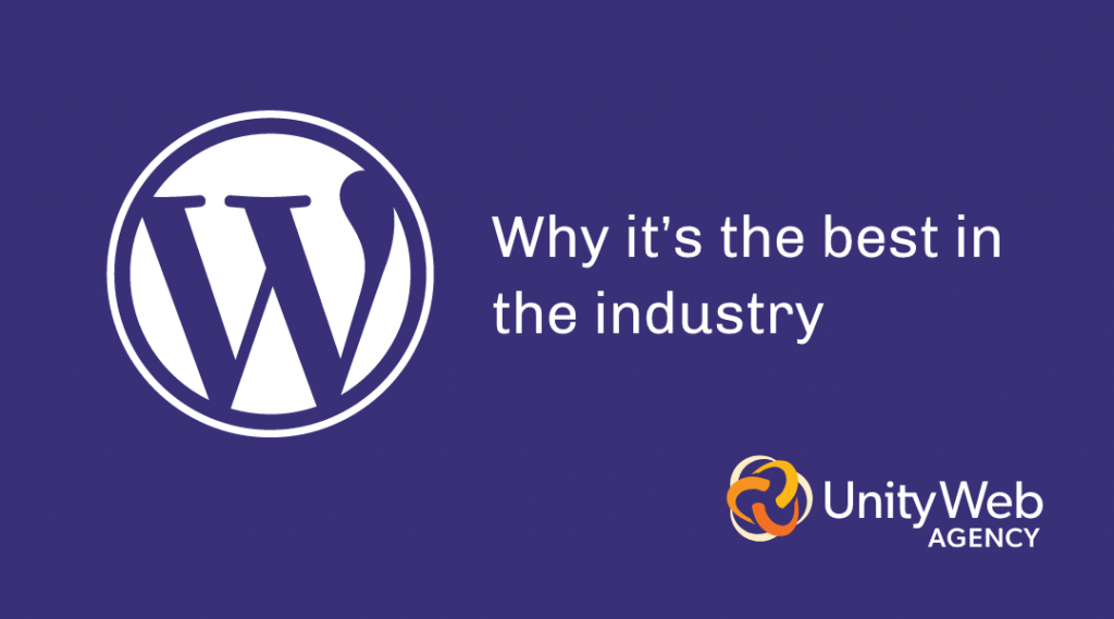WordPress. Why it's the best in the industry.